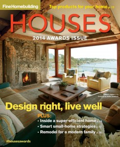 2014 HOUSES Awards Issue from Fine Homebuilding Includes Book ...